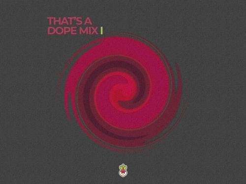 That's A Dope Mix I